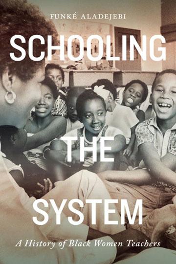 'Schooling the System: A History of Black Women Teachers,' by Funké Aladejebi. Credit: McGill-Queen's Press.